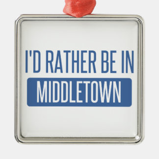 I'd rather be in Middletown OH Metal Ornament
