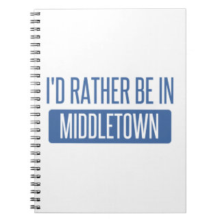 I'd rather be in Middletown OH Note Book