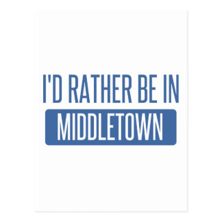 I'd rather be in Middletown OH Postcard