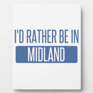 I'd rather be in Midland MI Plaque