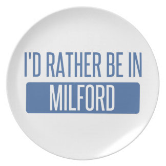 I'd rather be in Milford Plate