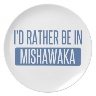 I'd rather be in Mishawaka Plate