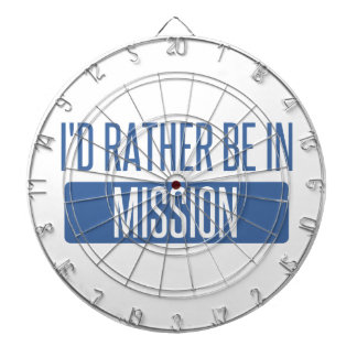 I'd rather be in Mission Dartboard