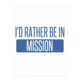 I'd rather be in Mission Postcard