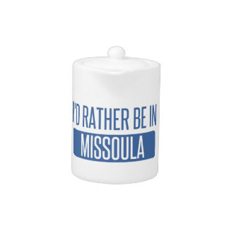 I'd rather be in Missoula