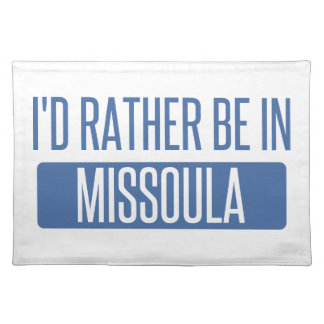 I'd rather be in Missoula Placemat