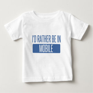 I'd rather be in Mobile Baby T-Shirt