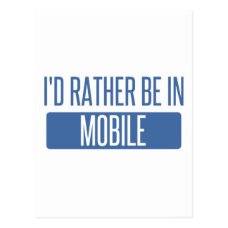 I'd rather be in Mobile Postcard