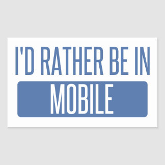 I'd rather be in Mobile Rectangular Sticker