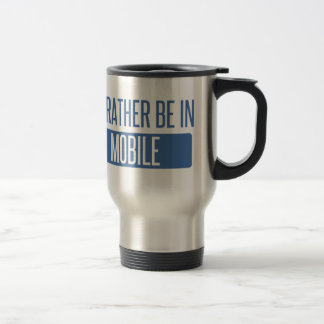 I'd rather be in Mobile Travel Mug