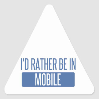 I'd rather be in Mobile Triangle Sticker