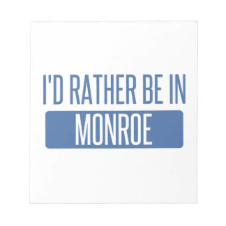 I'd rather be in Monroe Notepad