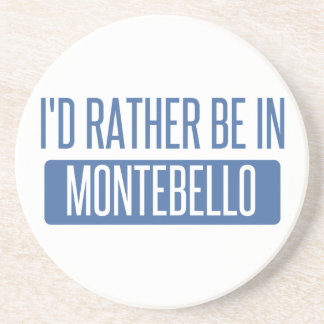 I'd rather be in Montebello Coaster