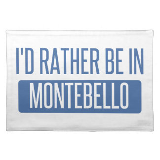 I'd rather be in Montebello Placemat