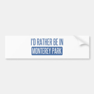 I'd rather be in Monterey Park Bumper Sticker