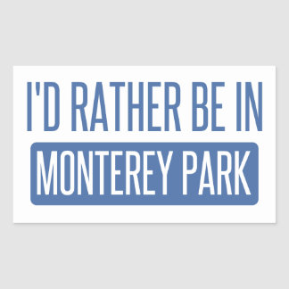 I'd rather be in Monterey Park Rectangular Sticker