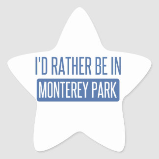 I'd rather be in Monterey Park Star Sticker