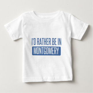 I'd rather be in Montgomery Baby T-Shirt