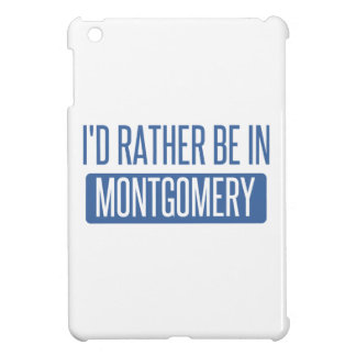 I'd rather be in Montgomery iPad Mini Cover