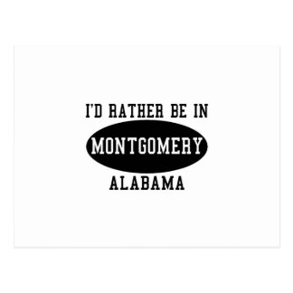 Id Rather Be in Montgomery Post Card