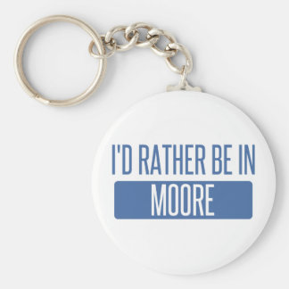 I'd rather be in Moore Key Ring