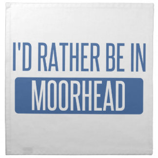 I'd rather be in Moorhead Napkin