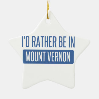 I'd rather be in Mount Vernon Ceramic Star Decoration
