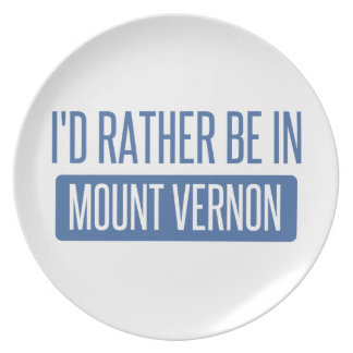 I'd rather be in Mount Vernon Plate