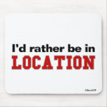 I'd Rather Be In... Mousepads