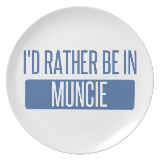 I'd rather be in Muncie Plate