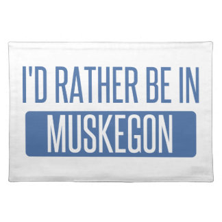 I'd rather be in Muskegon Placemat