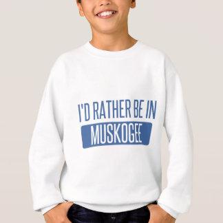 I'd rather be in Muskogee Sweatshirt