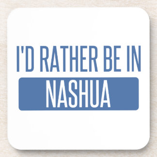 I'd rather be in Nashua Coaster