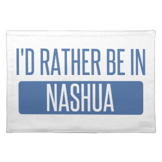 I'd rather be in Nashua Placemat