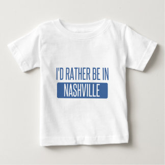 I'd rather be in Nashville Baby T-Shirt