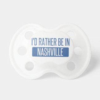 I'd rather be in Nashville Pacifier