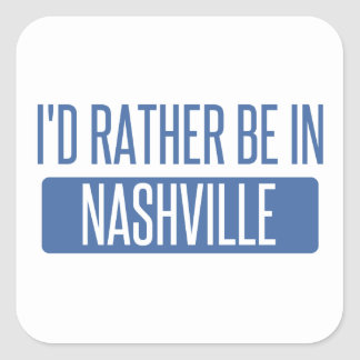 I'd rather be in Nashville Square Sticker