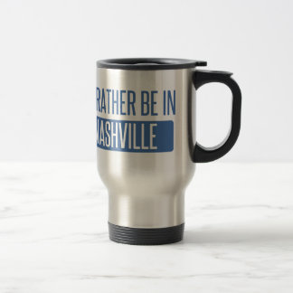 I'd rather be in Nashville Travel Mug