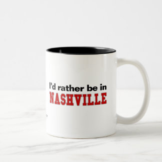 I'd Rather Be In Nashville Two-Tone Coffee Mug