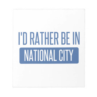 I'd rather be in National City Notepad