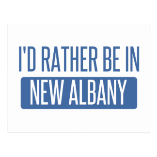 I'd rather be in New Albany Postcard