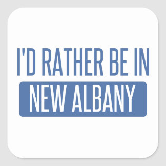 I'd rather be in New Albany Square Sticker