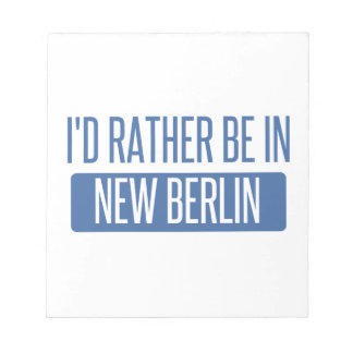 I'd rather be in New Berlin Notepad