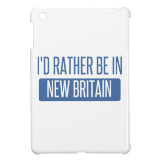I'd rather be in New Britain Case For The iPad Mini