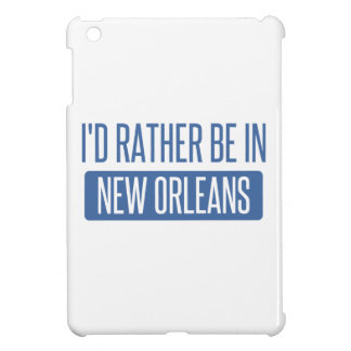 I'd rather be in New Orleans Case For The iPad Mini