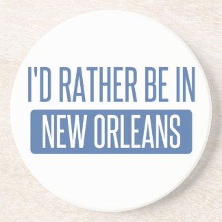 I'd rather be in New Orleans Coaster