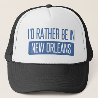 I'd rather be in New Orleans Trucker Hat