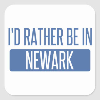 I'd rather be in Newark CA Square Sticker