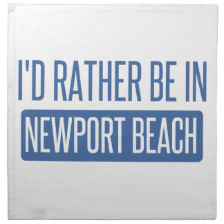 I'd rather be in Newport Beach Napkin