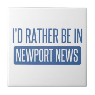 I'd rather be in Newport News Ceramic Tile